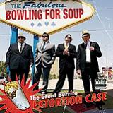 The Great Burrito Extortion Case Lyrics Bowling For Soup