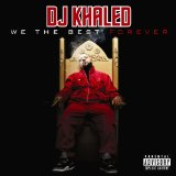We The Best Forever Lyrics DJ Khaled