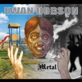 Acoustic Metal Lyrics Ewan Dobson