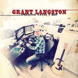 Working Until I Die Lyrics Grant Langston