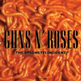The Spaghetti Incident? Lyrics Guns N' Roses