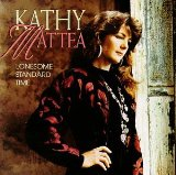 Lonesome Standard Time Lyrics Kathy Mattea