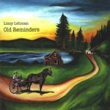 Old Reminders Lyrics Lizzy Lehman