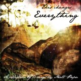This Changes Everything Lyrics Matt Papa