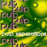 Separations Lyrics Pulp