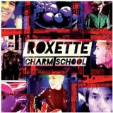 Charm School Lyrics Roxette