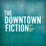 Best I Never Had Lyrics The Downtown Fiction