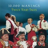 Twice Told Tales Lyrics 10,000 Maniacs