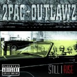 Still I Rise Lyrics 2Pac & Outlawz F/ Big Syke