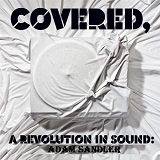 Covered, A Revolution In Sound Lyrics Adam Sandler
