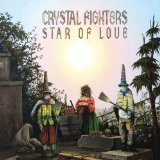 Star of Love Lyrics Crystal Fighters