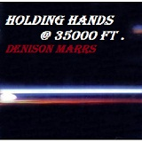 Holding Hands @ 35000 Ft Lyrics Denison Marrs