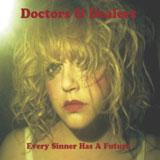 Every Sinner Has A Future Lyrics Doctors & Dealers