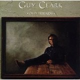 Old Friends Lyrics Guy Clark