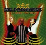 Up'n Away - The Album Lyrics Mr. President