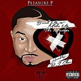 Break Up To Make Up (Mixtape) Lyrics Pleasure P