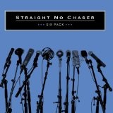 Six Pack Lyrics Straight No Chaser
