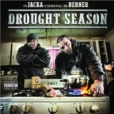 Drought Season Lyrics The Jacka And Berner