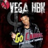 Go Cards! (Rally Song 2012) Lyrics Vega Heartbreak