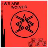 Wrong Lyrics We Are Wolves