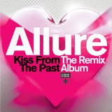 Kiss From The Past [The Remix Album] Lyrics Allure