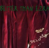 Deluxe Lyrics Better Than Ezra
