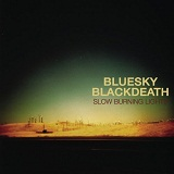 Slow Burning Lights Lyrics Blue Sky Black Death