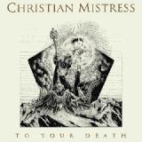 To Your Death Lyrics Christian Mistress