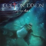 Anchor Lyrics Colton Dixon