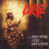 ... And Here I Die... Satisfied (EP) Lyrics Grave