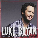 Crash My Party (Single) Lyrics Luke Bryan