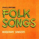 Philippine Folk Songs Lyrics Mabuhay Singers