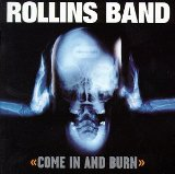 Come In And Burn Lyrics Rollins Band