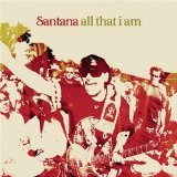 All That I Am Lyrics Santana