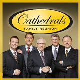 Cathedral's Family Reunion Lyrics The Cathedrals