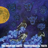 Transcendental Youth Lyrics The Mountain Goats