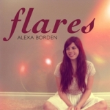 Flares Lyrics Alexa Borden