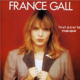 Tout Pour La Musique Lyrics France Gall