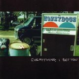Everything I Bet You Lyrics Honeydogs