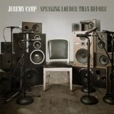 Speaking Louder Than Before Lyrics Jeremy Camp