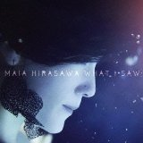 What I Saw Lyrics Maia Hirasawa