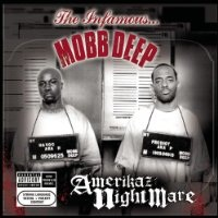 Amerikaz Nightmare Lyrics Mobb Deep