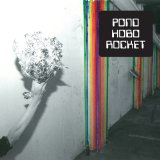Hobo Rocket Lyrics Pond