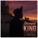 King Of The Summer Lyrics Shwayze