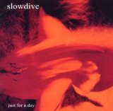 Just For A Day Lyrics Slowdive