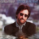 Dance Of The Heart: His Best And More Lyrics Stephen Bishop