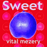 Sweet Lyrics Vital Mezery