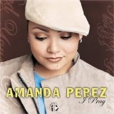 i pray Lyrics Amanda Perez