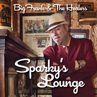 Sparky's Lounge Lyrics Big Frank and the Healers