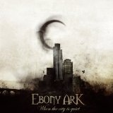 When The City Is Quiet Lyrics Ebony Ark